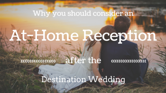 At-Home Reception After the Destination Wedding