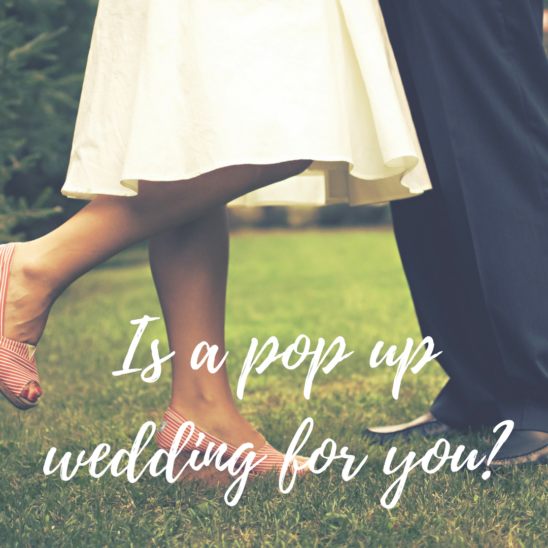 Is a Pop-Up Wedding For You?