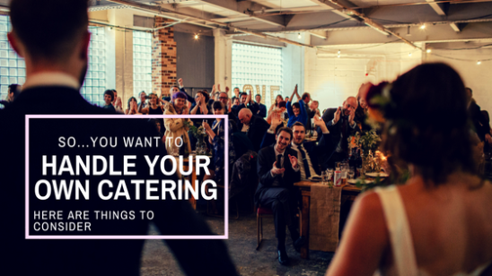 So You Want to Do Your Own Wedding Catering